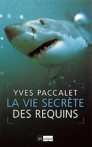 Téléchargez le livre :  La vie secrète des requins