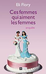 Téléchargez le livre :  Ces femmes qui aiment les femmes