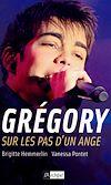 Télécharger le livre :  Grégory, sur les pas d'un ange
