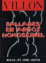 Téléchargez le livre :  Ballades en argot homosexuel