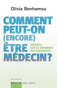 Téléchargez le livre :  Comment peut-on (encore) être médecin ? Enquête sur le désarroi des soignants