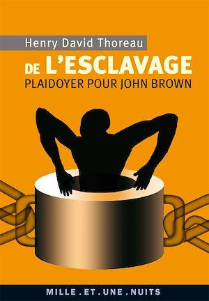 Téléchargez le livre :  De l'esclavage. Plaidoyer pour John Brown
