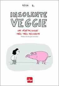 Téléchargez le livre :  Insolente veggie - Une végétalienne très très méchante