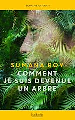 Download this eBook Comment je suis devenue un arbre