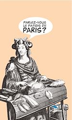 Download this eBook Parlez-vous le patois de Paris ?