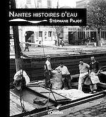 Download this eBook Nantes, histoires d'eau