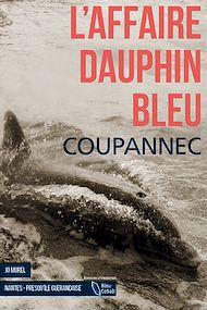 Téléchargez le livre :  L'Affaire dauphin bleu