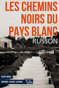 Téléchargez le livre :  Les Chemins noirs du Pays Blanc