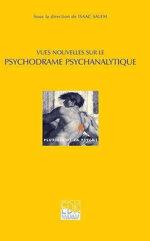 Téléchargez le livre :  Vues nouvelles sur le psychodrame psychanalytique