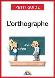 Téléchargez le livre :  L'orthographe