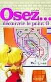 Télécharger le livre :  Osez découvrir le point G