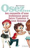 Télécharger le livre :  Osez les conseils d'une lesbienne pour faire l'amour à une femme