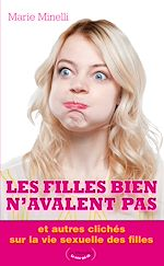 Download this eBook Les filles bien n'avalent pas
