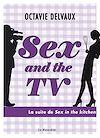 Télécharger le livre :  Sex and the TV - Extraits offerts