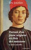 Télécharger le livre :  Portrait d'un jeune seigneur en dieu des moissons, et autres nouvelles
