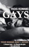 Télécharger le livre :  Trois romans gays