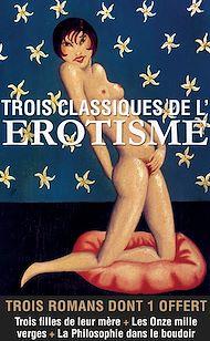 Téléchargez le livre :  Trois classiques de l'érotisme