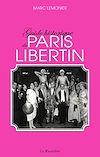 Télécharger le livre :  Guide historique du Paris libertin