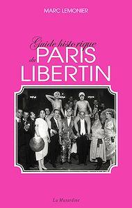Téléchargez le livre :  Guide historique du Paris libertin