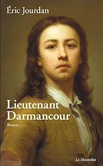 Téléchargez le livre :  Lieutenant Darmancour