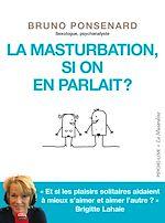Téléchargez le livre :  La masturbation, si on en parlait ?