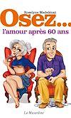 Télécharger le livre :  Osez l'amour après 60 ans