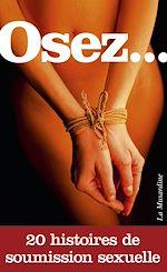 Télécharger le livre :  Osez 20 histoires de soumission sexuelle