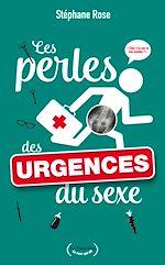 Download this eBook Les perles des urgences du sexe
