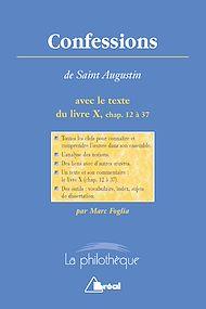 Téléchargez le livre :  Confessions - Saint Augustin - Texte intégral du livre X, chapitres 12 à 37