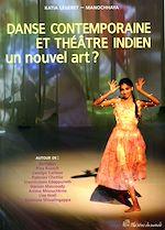 Download this eBook Danse contemporaine et théâtre indien - Un nouvel art ?