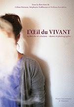 Download this eBook L'Œil du vivant - Recherche et création. Danse et photographie