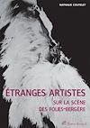 Télécharger le livre :  Étranges artistes sur la scène des Folies-Bergère, 1871-1936