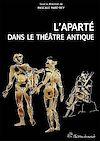 Télécharger le livre :  L'Aparté dans le théâtre antique