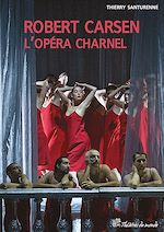 Download this eBook Robert Carsen, l'opéra charnel
