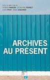 Télécharger le livre :  Archives au présent