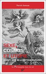 Download this eBook Sexe, cosmos et utopie