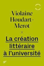 Download this eBook La création littéraire à l'université