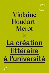 Téléchargez le livre :  La création littéraire à l'université