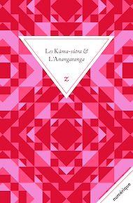 Téléchargez le livre :  Les Kâma-sûtra suivis de l'Anangaranga