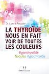 Télécharger le livre :  La thyroïde nous en fait voir de toutes les couleurs