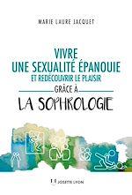Download this eBook Vivre une sexualité épanouie et redécouvrir le plaisir grâce à la sophrologie