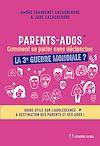 Télécharger le livre :  Parents-Ados. Comment se parler sans déclancher la 3e guerre mondiale