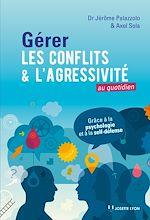 Download this eBook Gérer les conflits et l'agressivité au quotidien