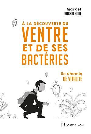 Téléchargez le livre :  À la découverte du ventre et de ses bactéries
