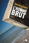 Télécharger le livre :  L'Homme brut