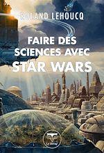 Télécharger cet ebook : Faire des sciences avec Star Wars