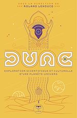Download this eBook Dune - exploration scientifique et culturelle d'une planète-univers
