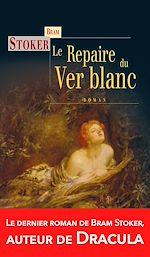 Download this eBook Le Repaire du Ver blanc