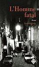 Télécharger le livre : L'Homme fatal