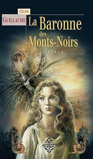 Téléchargez le livre :  La Baronne des Mont Noirs